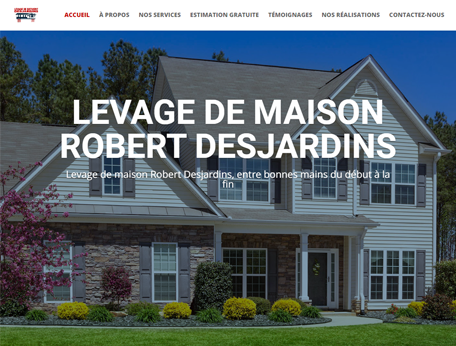 Levage de maison Robert Desjardins - Medialogue Conception de sites web
